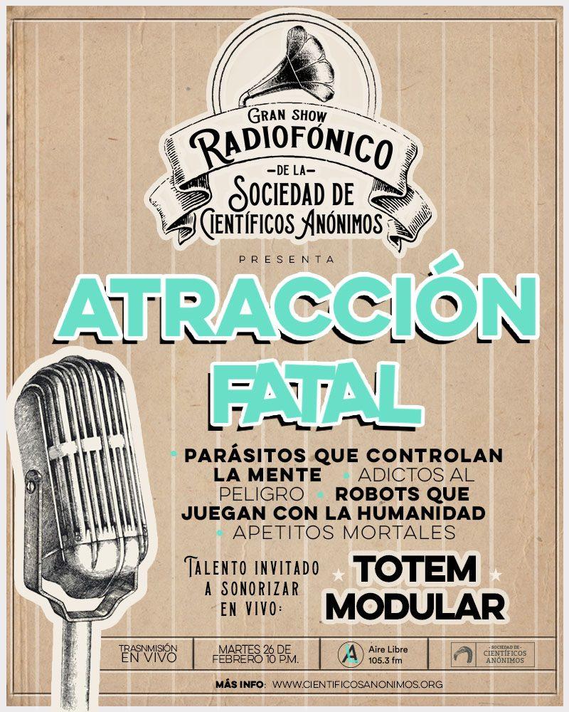 GRAN SHOW RADIOFÓNICO presenta: ATRACCIÓN FATAL