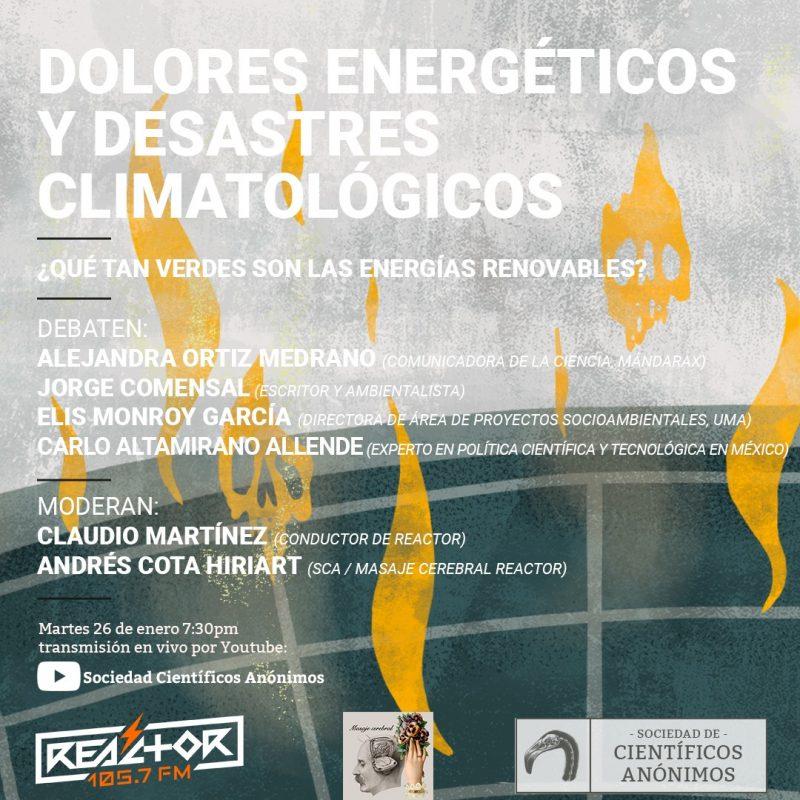 Científicos Anónimos 48: dolores energéticos y desastres climatológicos