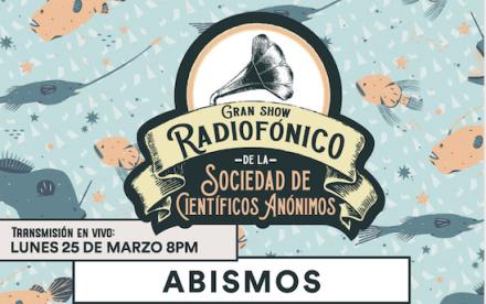 Gran Show Radiofónico de la S.C.A, presenta: ABISMOS