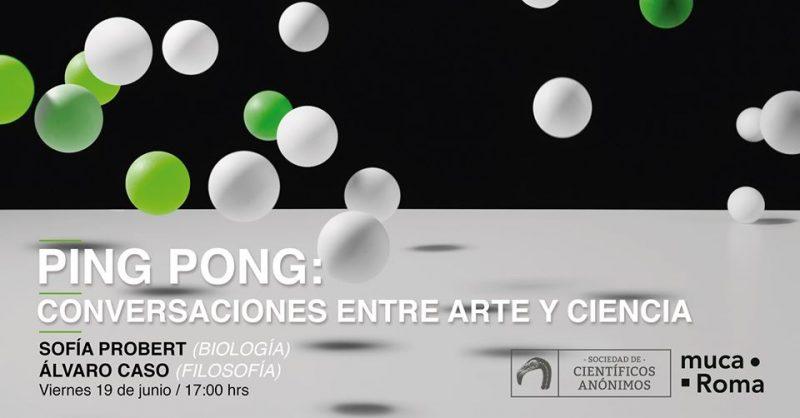 Ping Pong, conversaciones entre arte y ciencia, presenta…